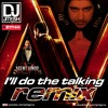 I'll Do The Talking (Steal the Night) Agent Vinod Remix - DJ Jitesh & PSynth