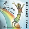 01 Rainbow Call (PLain, discolored & faded slaves)