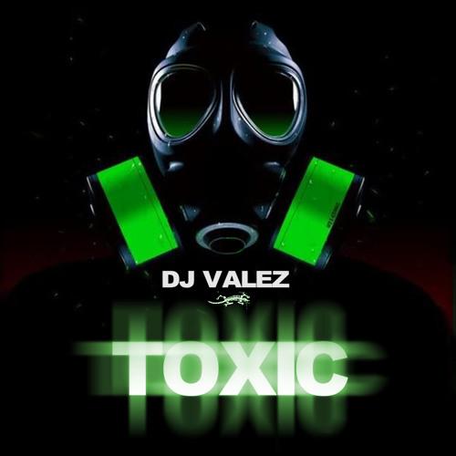 DJ Valez - Toxic (Snippet)