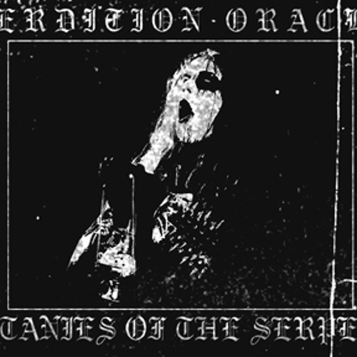 """PERDITION ORACLE / Litanies of the Serpent """"VII"""""""