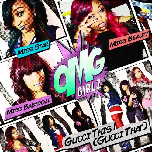 The OMG Girlz - Gucci This (Gucci That)