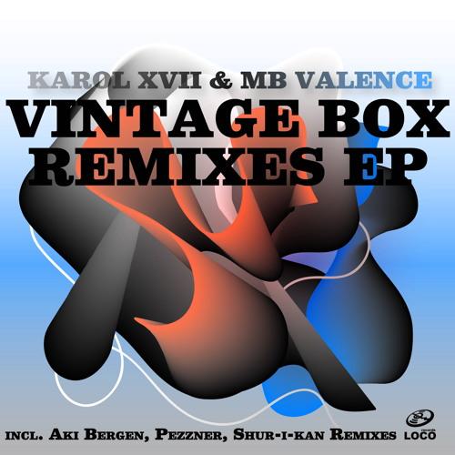 Karol XVII & MB Valence - Vintage Box Remixes EP (incl. Aki Bergen, Pezzner, Shur-i-kan Remixes)