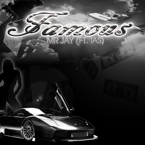 FAMOUS Mr Jay ft IAS