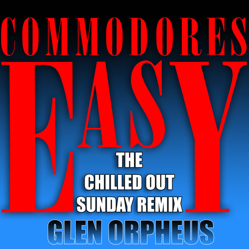 Easy (Chilled Out Sunday Remix)