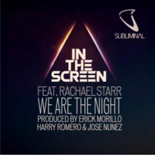In The Screen feat. Rachael Starr 'We Are The Night' (Erick Morillo, Harry Romero, Jose Nunez Mix)
