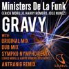 Ministers de la Funk (Erick Morillo, Harry Romero, Jose Nunez) 'Gravy' Original Mix