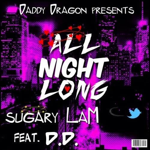 All Night Long / sugary LaM feat. D.D.