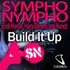 SYMPHO NYMPHO (Erick Morillo Harry Romero Jose Nunez) 'Build It Up' In Your Face Mix