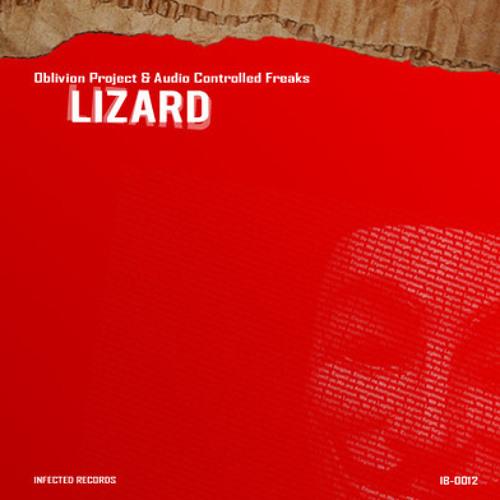 Oblivion Project & Audio Controlled Freaks - Lizard (Original Mix) [Free Download]