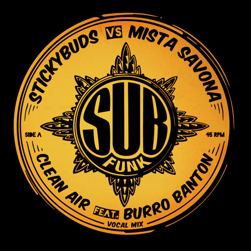 Stickybuds vs Mista Savona - Clean Air Feat. Burro Banton (Subfunk01)