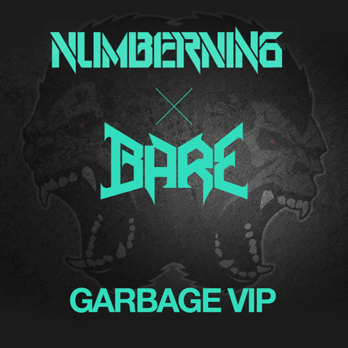 Garbage by Numbernin6 (Bare VIP Remix)