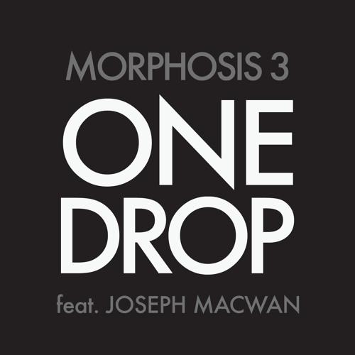 One Drop - Morphosis 3 ft. Joseph Macwan (Tribal House Version)