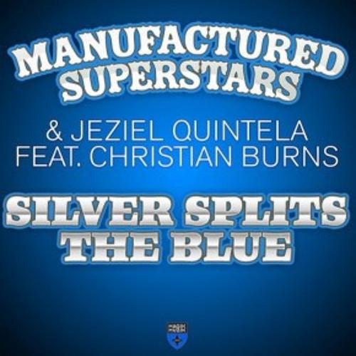 Manufactured Superstars - Silver Splits The Blue feat. Christian Burns (LA Riots Remix)