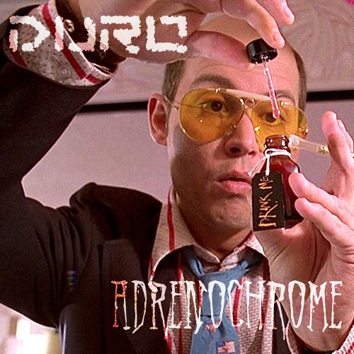 Duro - Adrenochrome (Original)