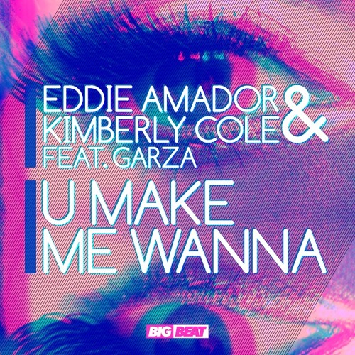 "Eddie Amador & Kimberly Cole Feat. Garza ""U Make Me Wanna"""