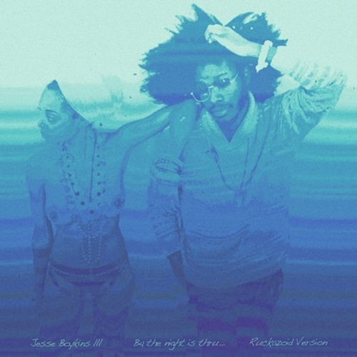 Jesse Boykins III - B4 The Night is Thru [Ruckazoid Version]