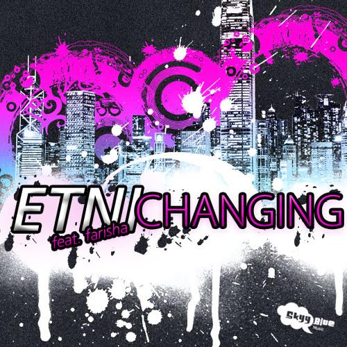 ETNI feat. Farisha - Changing [Danny Z Remix]