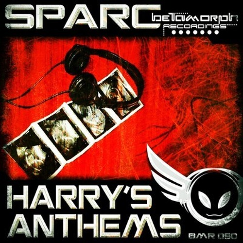 Sparc- Harry's Anthem (Distrikt RMX) (Out on Betamorph Recordings)