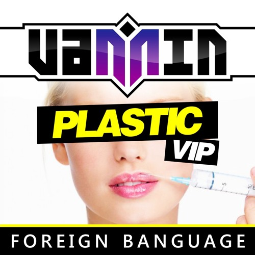 VANNIN - PLASTIC VIP (OUT NOW ON FOREIGN BANGUAGE REC)