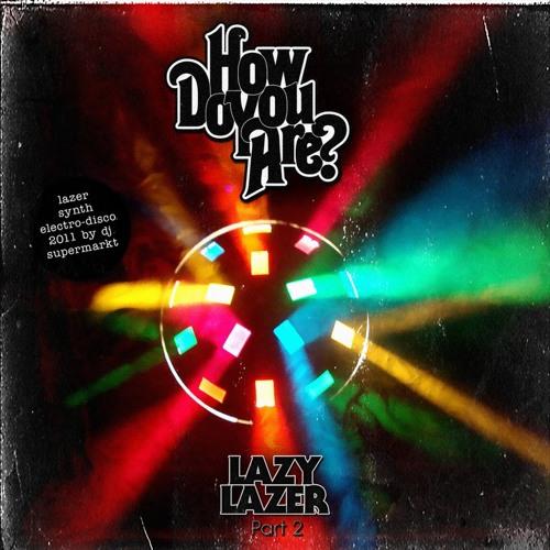 DJ-MIX: Lazy Lazer 2012 - by dj supermarkt (Countryside-Electro-Disco)