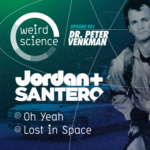 Jordan & Santero - Lost In Space (Weird Science 001) Out Now