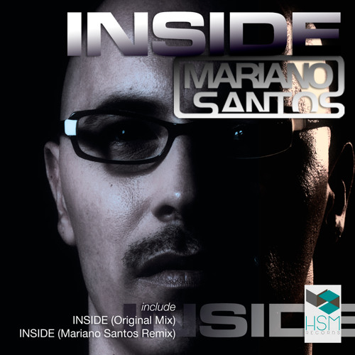 Inside (Original Mix/Remix) -  Mariano Santos by HSM Recordings