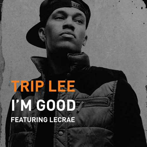Trip Lee - I'm Good (feat. Lecrae)