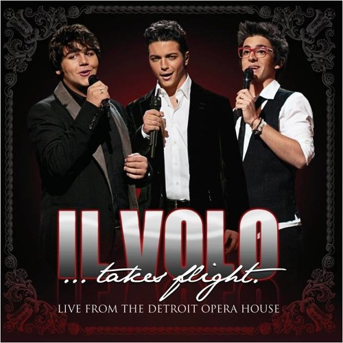 Il Volo - Il Mondo (Live From The Detroit Opera House)