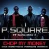 P-square ft Akon  may- D - chop my money Beat Remix Remaka