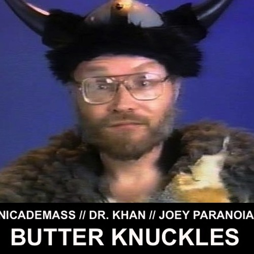 NICADEMASS x DR. KHAN x JOEY PARANOIA - Butter Knuckles (preview)