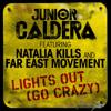 Junior Caldera - Lights Out (Go Crazy) featuring Natalia Kills and Far East Movement