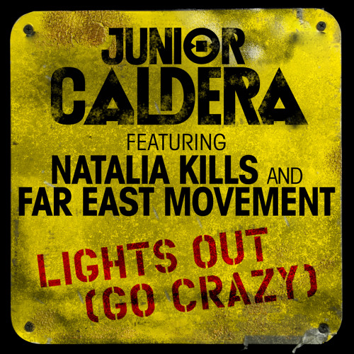 Junior Caldera - Lights Out (Go Crazy) featuring Natalia Kills and Far East Movement