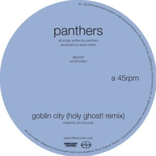 Panthers - Goblin City (Holy Ghost! remix)