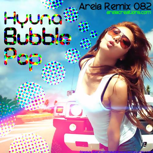 【082】Hyuna - Bubble Pop (areia remix)
