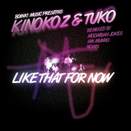 K1nokoz & Tüko- Like That For Now (Moombah Jokes Remix)