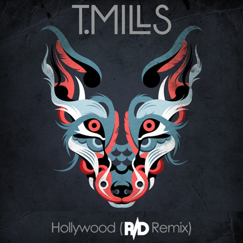 T. Mills - Hollywood (R/D Remix) - FREE DOWNLOAD