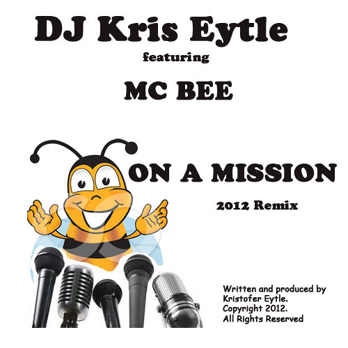 On a Mission feat Mc Bee (Kris Eytle 2012 Remix) a tribute to Callan Bright