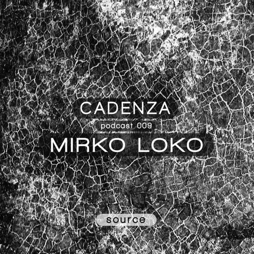 Cadenza Podcast | 009 - Mirko Loko (Source)