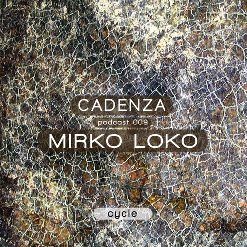 Cadenza Podcast | 009 - Mirko Loko (Cycle)