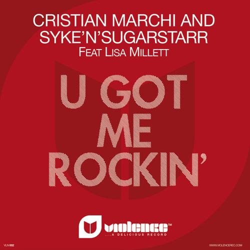 Cristian Marchi & Syke'n'Sugarstarr ft Lisa Millett - U Got Me Rockin' (Marchi & Sandrini Prog Edit)