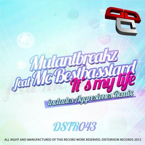 [DSTR043]Mutantbreakz feat Mc Bestbasstard - Is my life (Aggresivnes Remix)