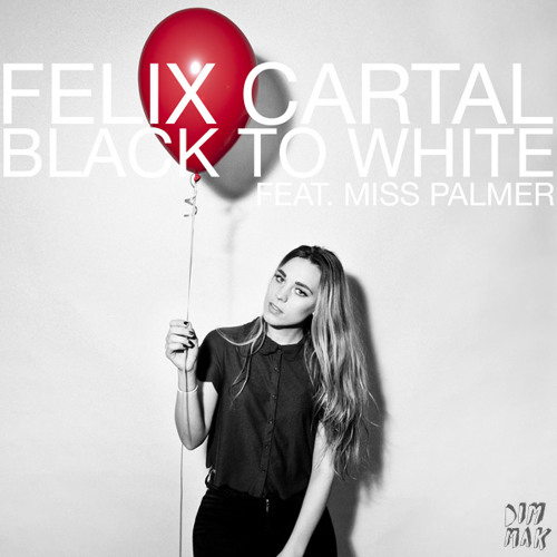 Felix Cartal - Black to White feat. Miss Palmer