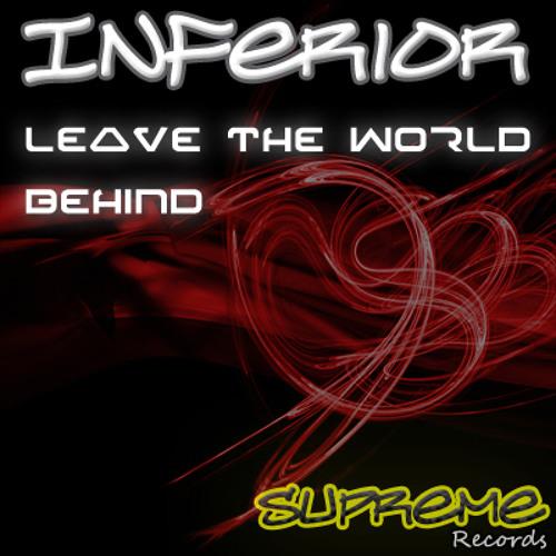 Inferior Leave the world behind 128kbps Sample