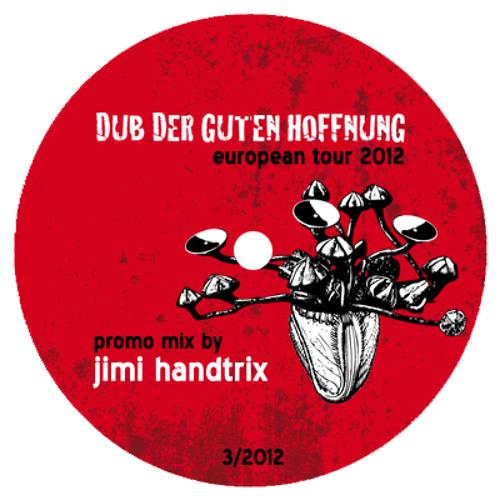 Jimi Handtrix - The Dub of Good Hope *Tour Mix 2012*