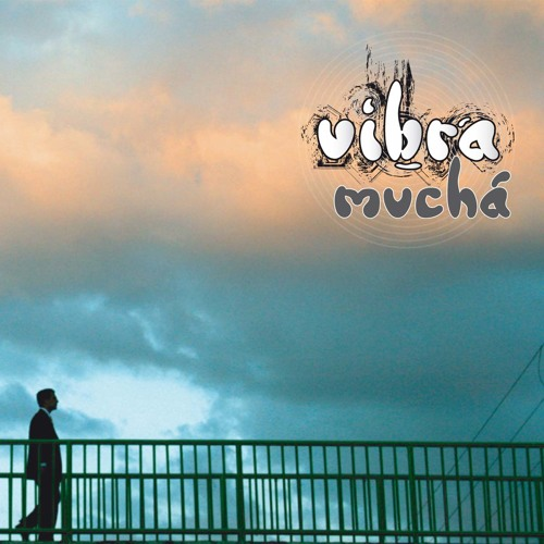 Vibra Muchá - Pretexto - Ep 2008