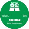 Shane Linehan - Do You Know Who You Are (LT009, Side A)