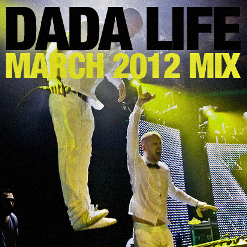 Dada Life - March 2012 Mix