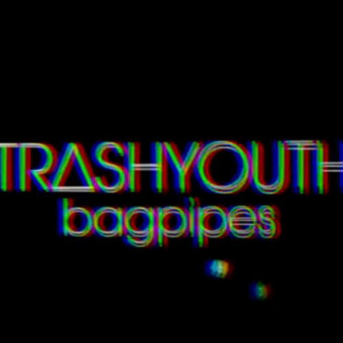 TRASHYOUTH - Bagpipes {Free DL}