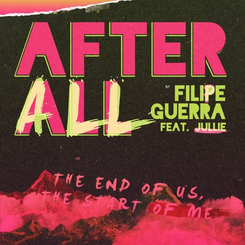 Filipe Guerra Feat. Jullie - After All (Radio Edit)
