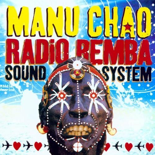 Manu Chao - Radio Bemba Sound System - Welcome To Tijuana